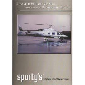 Advanced Helicopter Flying, with Advanced Helicopter Cross Country (What You Should Know Series)