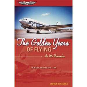 The Golden Years of Flying: As We Remember : Frontier Airlines 1946-1986