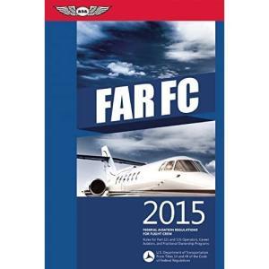 FAR-FC 2015 eBundle: Federal Aviation Regulations for Flight Crew