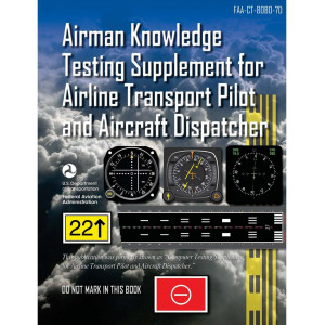 Airman Knowledge Testing Supplement for Airline Transport Pilot& Aircraft Dispatcher
